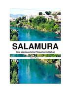 Donna Paula: Salamura - Eine abenteuerliche Pilzsuche im Balkan