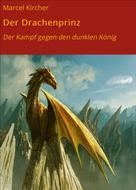 Marcel Kircher: Der Drachenprinz ★★
