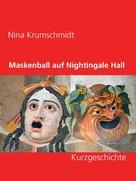 Nina Krumschmidt: Maskenball auf Nightingale Hall