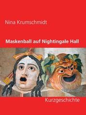 Maskenball auf Nightingale Hall - Kurzgeschichte