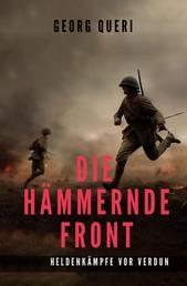 Die hämmernde Front - Heldenkämpfe vor Verdun