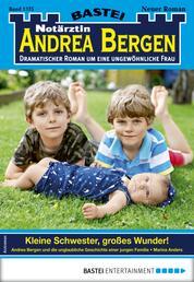 Notärztin Andrea Bergen 1375 - Arztroman - Kleine Schwester, großes Wunder!