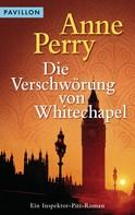 Anne Perry: Die Verschwörung von Whitechapel ★★★★