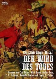 DER WIND DES TODES - Sechs Western-Romane US-amerikanischer Autoren auf über 1200 Seiten!