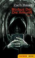 Bastian Zach: Morbus Dei: Die Ankunft ★★★★