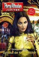 Christian Montillon: Jupiter 4: Syndikat der Kristallfischer ★★★