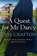 Cass Grafton: A Quest for Mr Darcy ★★★★