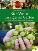 Sonja Schmid: Bio-Wein im eigenen Garten