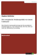 Stephan Göttlicher: Die europäische Strukturpolitik vor einem Umbruch?
