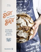 Barbara van Melle: Der Duft von frischem Brot ★★★★