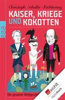 Christoph Schulte-Richtering: Kaiser, Kriege und Kokotten ★★★★