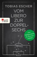Tobias Escher: Vom Libero zur Doppelsechs ★★★★★