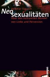 Neosexualitäten - Über den kulturellen Wandel von Liebe und Perversion