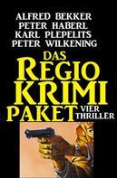 Alfred Bekker: Das Regio-Krimi-Paket: Vier Thriller ★★
