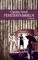 Claudia Tondl: Fensterfummeln