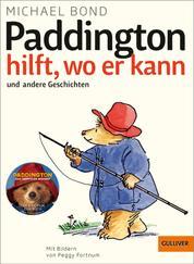 Paddington hilft, wo er kann und andere Geschichten - Mit Bildern von Peggy Fortnum