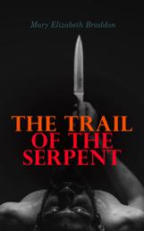 The Trail of the Serpent - Detective Mystery Novel