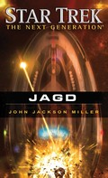 John Jackson Miller: Star Trek - The Next Generation 12: Jagd ★★★★