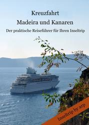 Kreuzfahrt Madeira und Kanaren - Der praktische Reifeführer für Ihren Inseltrip