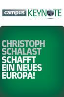 Christoph Schalast: Schafft ein neues Europa!