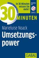 Marieluise Noack: 30 Minuten Umsetzungspower ★★★★