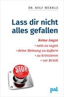 Rolf Merkle: Lass Dir nicht alles gefallen