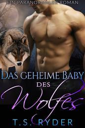 Das geheime Baby des Wolfes - Ein paranormaler Liebesroman