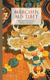 Märchen aus Tibet - Mit einem Vorwort von Michael von Brück
