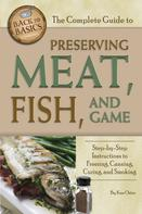 Ken Oster: The Complete Guide to Preserving Meat, Fish, and Game