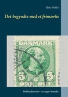 Ebba Møller: Det begyndte med et frimærke