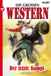 Die großen Western 287 - Der letze Kampf