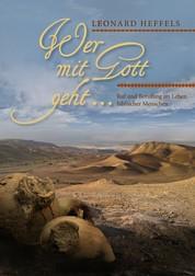 Wer mit Gott geht... - Ruf und Berufung im Leben biblischer Menschen
