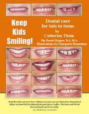 Keep Kids Smiling - Dental Care For Tots To Teens
