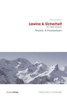 Werner Walch: Lawine & Sicherheit im freien Skiraum