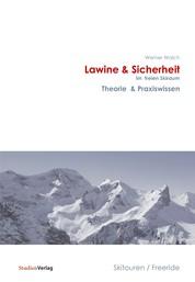 Lawine & Sicherheit im freien Skiraum - Theorie & Praxiswissen. Skitouren/Freeride