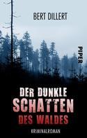 Bert Dillert: Der dunkle Schatten des Waldes ★★★★