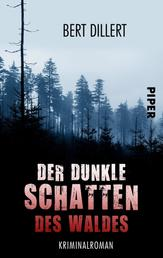 Der dunkle Schatten des Waldes - Kriminalroman