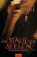 Christoph Lode: Die Stadt der Seelen ★★★★