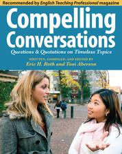 Compelling Conversations - Questions & Quotations on Timeless Topics