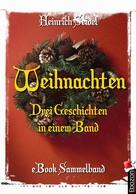 Seidel Heinrich: Weihnachten - Drei Geschichten in einem Band