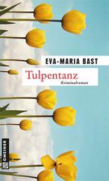 Tulpentanz - Kriminalroman