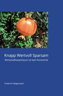Friedrich Wegenstein: Knapp Wertvoll Sparsam