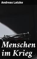 Andreas Latzko: Menschen im Krieg