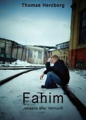 Fahim - Jenseits aller Vernunft