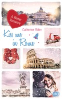 Catherine Rider: Kiss me in Rome ★★★★
