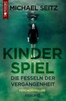 Michael Seitz: Kinderspiel - Die Fesseln der Vergangenheit ★★★