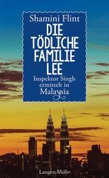 Die tödliche Familie Lee - Inspektor Singh ermittelt in Malaysia