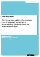 Linda Hieckmann: Das richtige und sachgerechte Ausfüllen einer Telefonnotiz im Büroalltag (Unterweisung Kaufmann /-frau für Bürokommunikation)