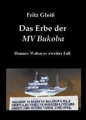 Das Erbe der MV Bukoba - Hannes Wabayes zweiter Fall