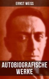 Autobiografische Werke von Ernst Weiß - Bücher, die ungerecht behandelt wurden + Adliges Volk + Warum haben Sie Prag verlassen?